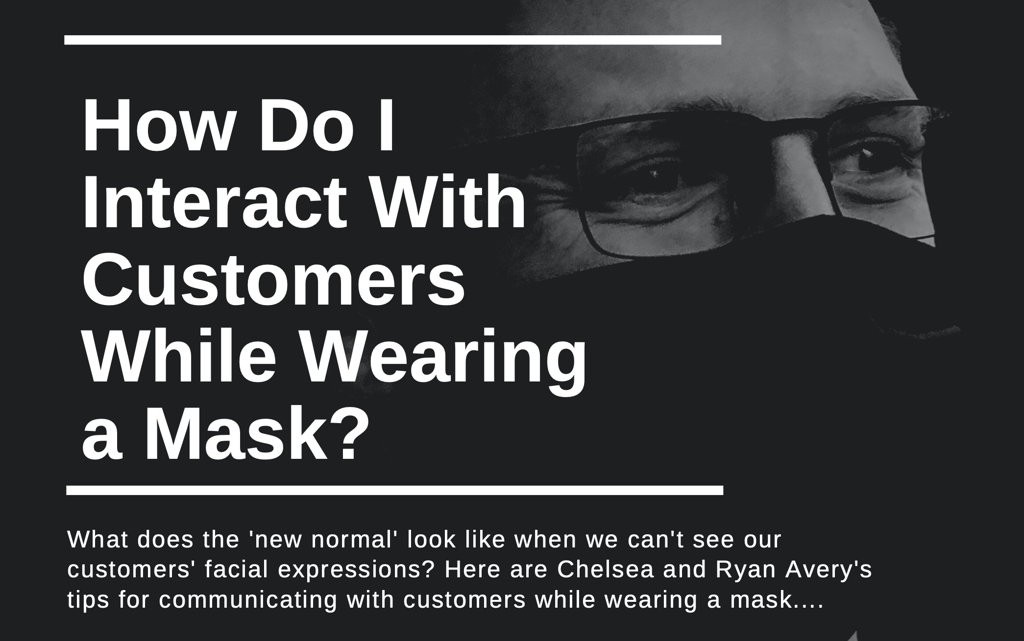 How to Interact With Customers While Wearing a Mask